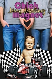 Chick Magnet ebook by Mary Martinez