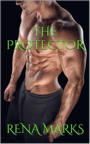 The Protector - Stargazer Series, #4 ebook by Rena Marks