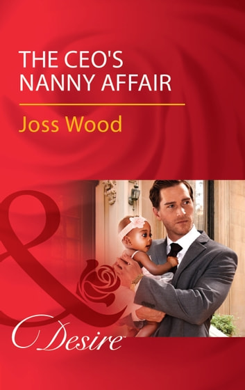 The Ceo's Nanny Affair (Mills & Boon Desire) (Billionaires and Babies, Book 86) 電子書 by Joss Wood