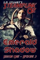 Emerald Shadow - Season One - Episode 3 ebook by Steve DeWinter, S.D. Stuart