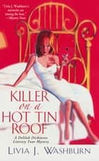 Killer On A Hot Tin Roof ebook by Livia J Washburn