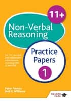 11+ Non-Verbal Reasoning Practice Papers 1 - For 11+, pre-test and independent school exams including CEM, GL and ISEB eBook by Neil R Williams, Peter Francis, Sarah Collins