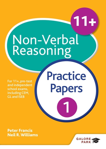 11+ Non-Verbal Reasoning Practice Papers 1 - For 11+, pre-test and independent school exams including CEM, GL and ISEB ebook by Neil R Williams,Peter Francis,Sarah Collins