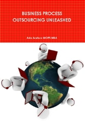 Business Process Outsourcing Unleashed ebook by Ade Asefeso MCIPS MBA