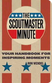 Scoutmaster Minute ebook by Ron Wendel