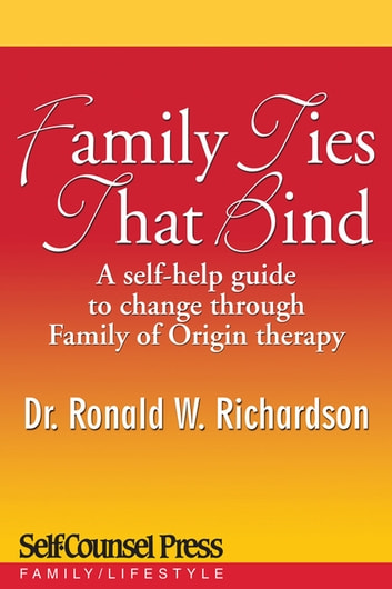 Family ties that bind ebook by dr ronald w richardson family ties that bind a self help guide to change through family of origin fandeluxe Document