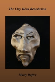 The Clay Head Benediction ebook by Marty Rafter