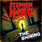 The Shining Hörbuch by Stephen King, Campbell Scott