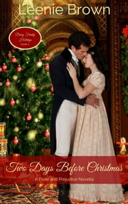 Two Days Before Christmas - A Pride and Prejudice Novella ebook by Leenie Brown