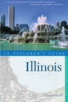 Explorer's Guide Illinois ebook by Crystal Yednak
