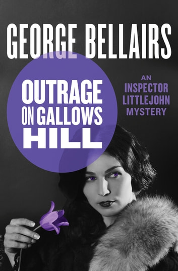 Outrage on Gallows Hill ebook by George Bellairs