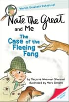 Nate the Great and Me - The Case of the Fleeing Fang ebook by Marjorie Weinman Sharmat