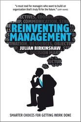 Reinventing Management - Smarter Choices for Getting Work Done ebook by Julian Birkinshaw