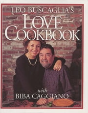 Leo Buscaglia's Love Cookbook ebook by Leo Buscaglia
