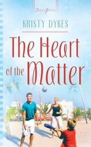 Heart Of The Matter ebook by Kristy Dykes