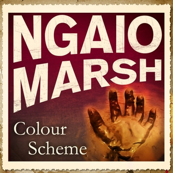Colour Scheme audiobook by Ngaio Marsh