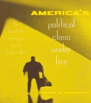 America's Political Class Under Fire - The Twentieth Century's Great Culture War ebook by David A. Horowitz
