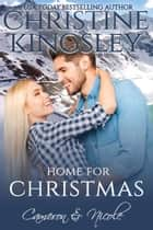 Home for Christmas - Cameron and Nicole ebook by Christine Kingsley