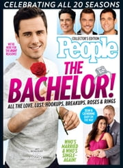 PEOPLE The Bachelor! - Celebrating 20 Seasons of Love, Lust, Hookups, Breakups, Roses & Rings ebook by Editors of PEOPLE