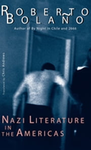 Nazi Literature in the Americas ebook by Roberto Bolaño, Chris Andrews