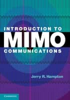 Introduction to MIMO Communications ebook by Jerry R. Hampton