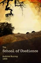 The School of Obedience ebook by Andrew Murray