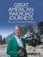 Great American Railroad Journeys ebook by Michael Portillo
