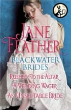 Almost a lady ebook by jane feather 9780553901658 rakuten kobo blackwater brides rushed to the altar a wedding wager an unsuitable bride fandeluxe Epub