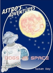 Dogs in Space!: Illustrated ebook by Susan Day