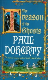 The Treason of the Ghosts ebook by Paul Doherty