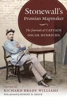 Stonewall's Prussian Mapmaker ebook by Richard Brady Williams,Robert K. Krick