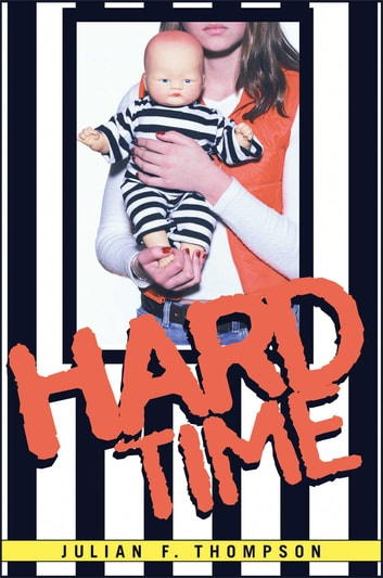 Hard Time ebook by Julian F. Thompson