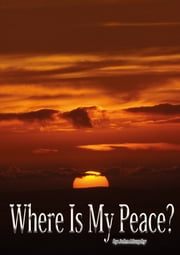 Where Is My Peace? ebook by John Murphy