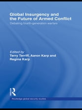 Global Insurgency and the Future of Armed Conflict - Debating Fourth-Generation Warfare ebook by
