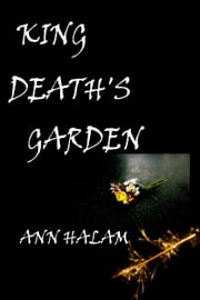 King Death's Garden ebook by Ann Halam