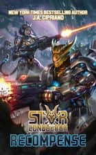 Star Conqueror: Recompense ebook by J.A. Cipriano