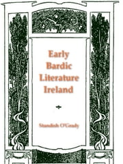 Early Bardic Literature, Ireland ebook by Standish O'Grady