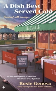 A Dish Best Served Cold - An Italian Kitchen Mystery ebook by Rosie Genova