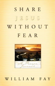 Share Jesus Without Fear Journal: A Prayer Journal ebook by William Fay