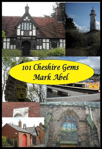 101 Cheshire Gems ebook by Mark Abel