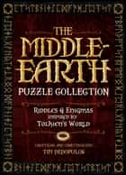 The Middle Earth Puzzle Collection - Riddles & Enigmas inspired by Tolkien's World ebook by Dedopulos, Tim