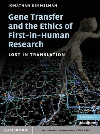 Gene Transfer and the Ethics of First-in-Human Research - Lost in Translation ebook by Jonathan Kimmelman