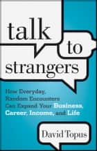 Talk to Strangers ebook by David Topus