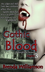 Gothic Blood 3 - A Serialized Novel - Chapter 3 ebook by Brenda Williamson