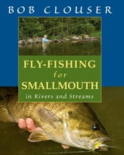 Fly-fishing for Smallmouth - in Rivers and Streams ebook by Bob Clouser