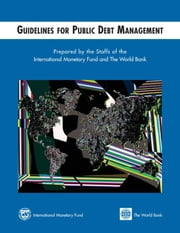 Guidelines for Public Debt Management ebook by International Monetary Fund