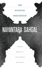 The Political Imagination ebook by Nayantara Sahgal