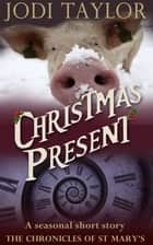 Christmas Present - a short story ebook by Jodi Taylor