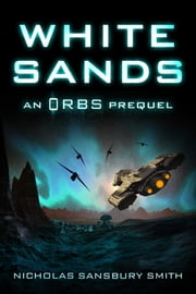 White Sands - An Orbs Prequel ebook by Nicholas Sansbury Smith