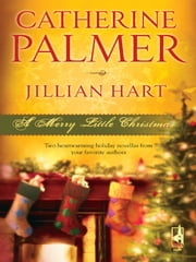 A Merry Little Christmas - Unto Us a Child...\Christmas, Don't Be Late ebook by Catherine Palmer,Jillian Hart